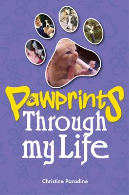 Pawprints Through My Life - Christine Paradine