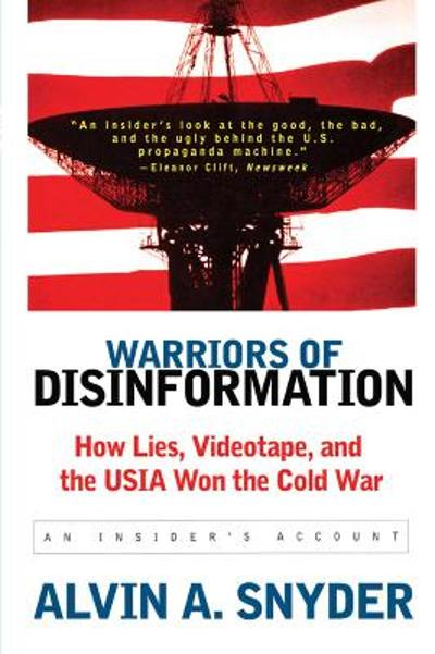 Warriors of Disinformation - Alvin A. Snyder