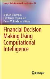 Financial Decision Making Using Computational Intelligence - Michael Doumpos Constantin Zopounidis Panos M. Pardalos