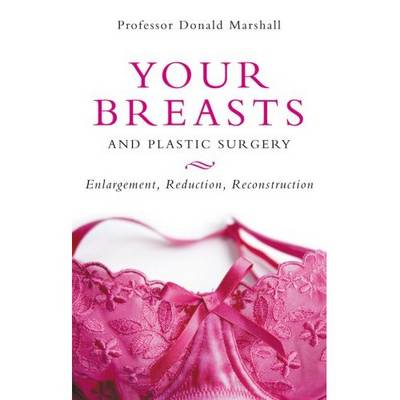 Your Breasts and Plastic Surgery - Donald Marshall