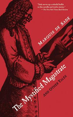The Mystified Magistrate - marquis de Sade