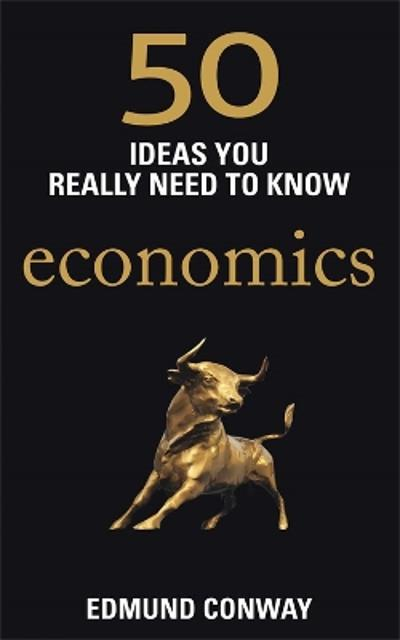 50 Economics Ideas You Really Need to Know - Edmund Conway