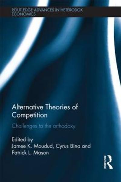 Alternative Theories of Competition - Jamee K. Moudud