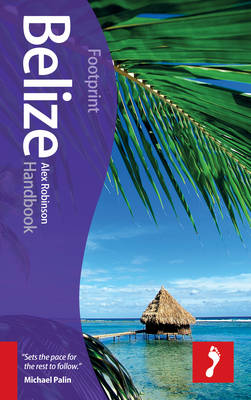 Belize Footprint Handbook - Alex Robinson