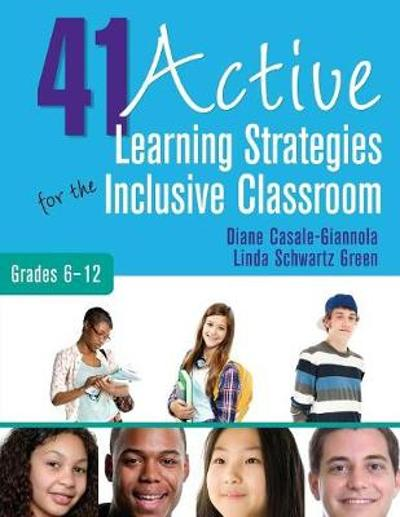 41 Active Learning Strategies for the Inclusive Classroom, Grades 6-12 - Diane P. Casale-Giannola