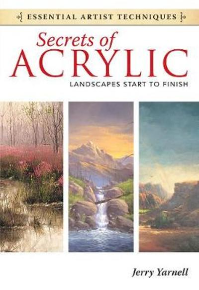 Secrets of Acrylic - Landscapes Start to Finish - Jerry Yarnell