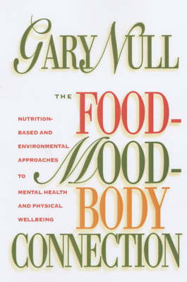 The Food-mood-body Connection - Gary Null
