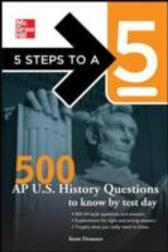 5 Steps to a 5 500 AP U.S. History Questions to Know by Test Day - Scott Demeter Scott Demeter
