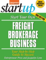 Start Your Own Freight Brokerage Business - Entrepreneur Press