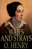 Waifs and Strays - O. Henry