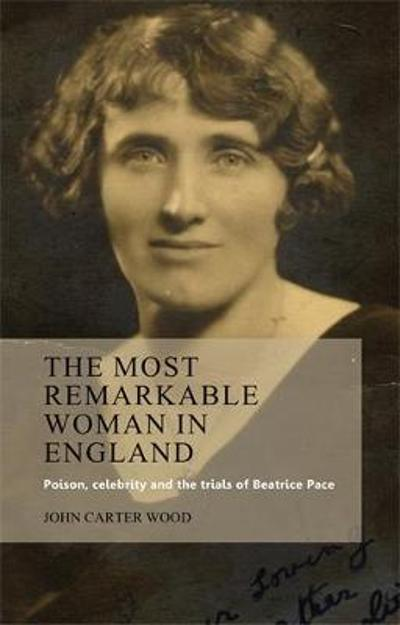 The Most Remarkable Woman in England - John Carter Wood