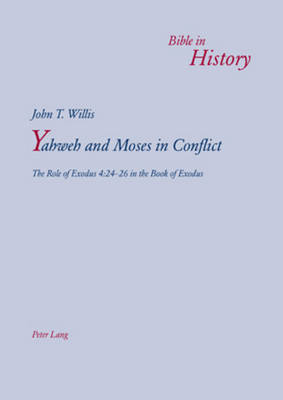 Yahweh and Moses in Conflict - John T. Willis