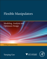 Flexible Manipulators: - Yanqing Gao