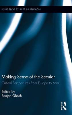 Making Sense of the Secular - Ranjan Ghosh