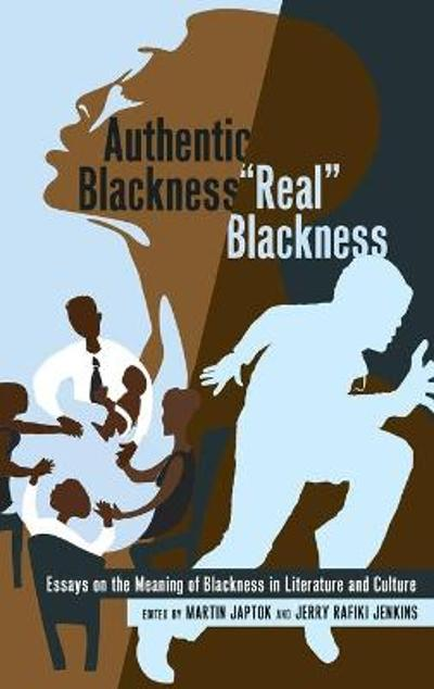 "Authentic Blackness - ""Real"" Blackness - Martin Japtok"