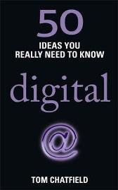 50 Digital Ideas You Really Need to Know - Tom Chatfield