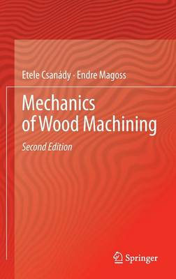 Mechanics of Wood Machining - Csanady, Etele