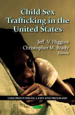 Child Sex Trafficking in the United States - Higgins, Jeff V.