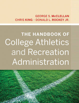 The Handbook of College Athletics and Recreation Administration - George S. McClellan