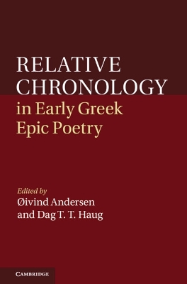 Relative Chronology in Early Greek Epic Poetry - Oivind Andersen