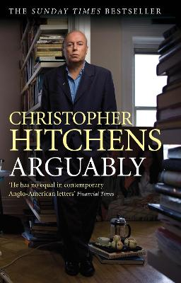 Arguably - Christopher Hitchens