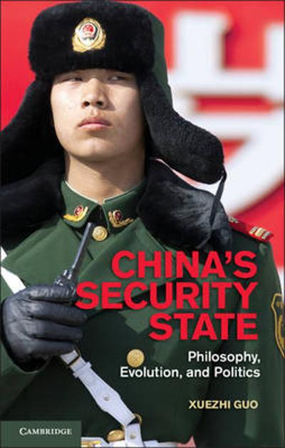 China's Security State - Xuezhi Guo