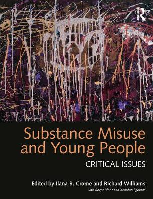 Substance Misuse and Young People - Ilana B. Crome
