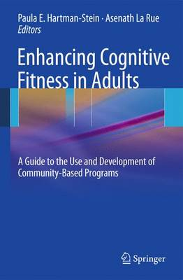 Enhancing Cognitive Fitness in Adults - Paula E. Hartman-Stein