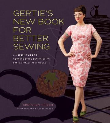 Gertie's New Book for Better Sewing - Gretchen Hirsch