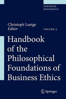 Handbook of the Philosophical Foundations of Business Ethics - Dr Christoph Luetge