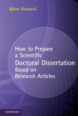 How to Prepare a Scientific Doctoral Dissertation Based on Research Articles - Bjorn Gustavii