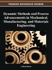 Dynamic Methods and Process Advancements in Mechanical, Manufacturing, and Materials Engineering - J. Paulo Davim