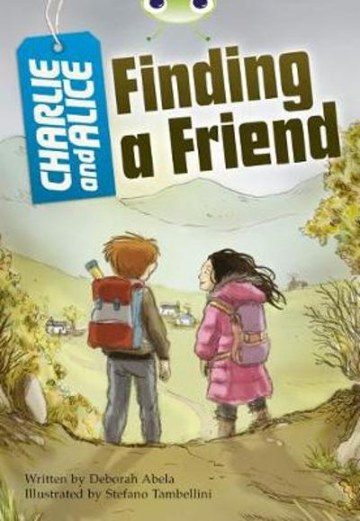 Bug Club Independent Fiction Year 4 Grey A Charlie and Alice Finding A Friend - Deborah Abela