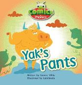 Bug Club Comics for Phonics Reception Phase 3 Set 07 A Yak's Pants - Jeanne Willis
