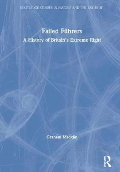 Failed Fuhrers - Graham Macklin