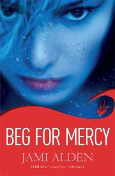 Beg For Mercy: Dead Wrong Book 1 (A gripping serial killer thriller) - Jami Alden