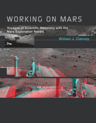 Working on Mars - William J. Clancey