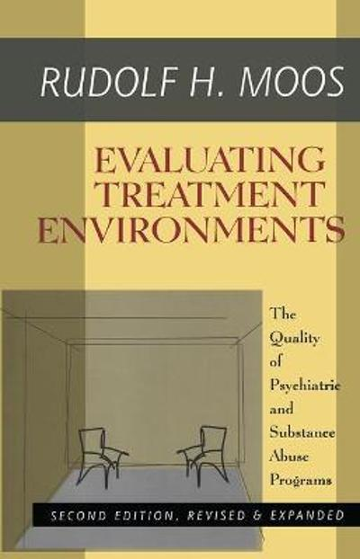 Evaluating Treatment Environments - Rudolf H. Moos