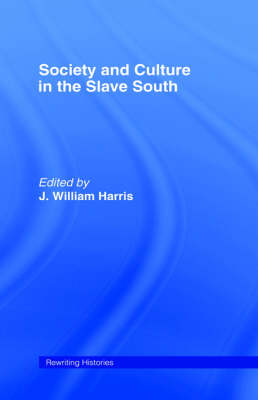 Society and Culture in the Slave South - J. William Harris