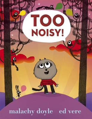 Too Noisy! - Malachy Doyle