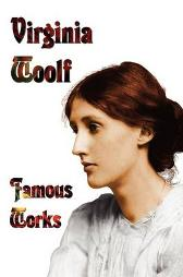 Famous Works - Mrs Dalloway, To the Lighthouse, Orlando, & A Room of One's Own - Virginia Woolf