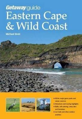 Getaway Guide Eastern Cape & Wild Coast - Michael Brett