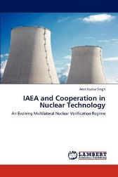 IAEA and Cooperation in Nuclear Technology - Amit Kumar Singh