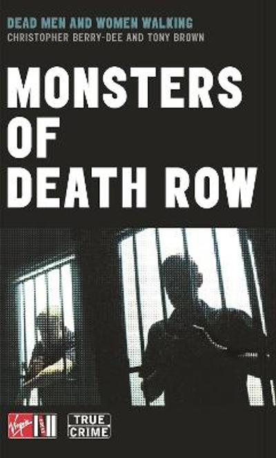 Monsters Of Death Row - Anthony Gordon Brown