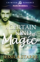 Certain Kind of Magic - Jessica Starre