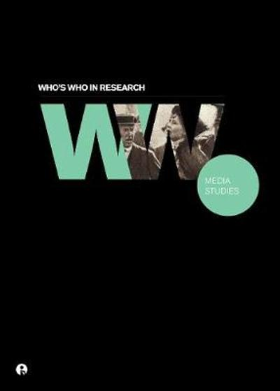 Who's Who in Research: Media Studies - Intellect Books