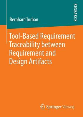 Tool-Based Requirement Traceability Between Requirement and Design Artifacts for Safety-Critical Systems - Turban, Bernhard