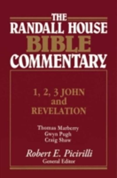 1,2,3 John and Revelation Randall House Bible Commentary - Robert Picirilli