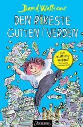 Den rikeste gutten i verden - David Walliams Tony Ross Sverre Knudsen