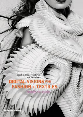 Digital Visions for Fashion + Textiles - Braddock Clarke, Sarah E.